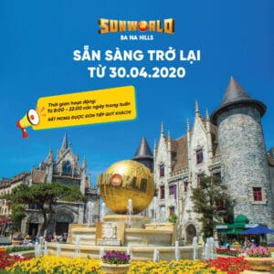 SUN WORLD BA NA HILLS REOPENS FROM APRIL 30, 2020
